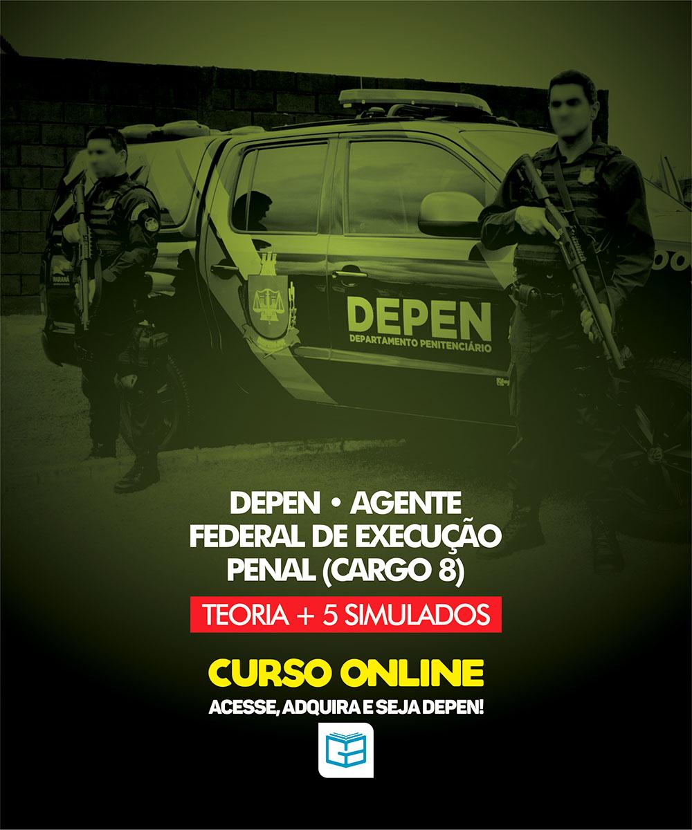 CURSO COMPLETO DEPEN - CARGO 8: AGENTE FEDERAL DE EXECUÇÃO PENAL