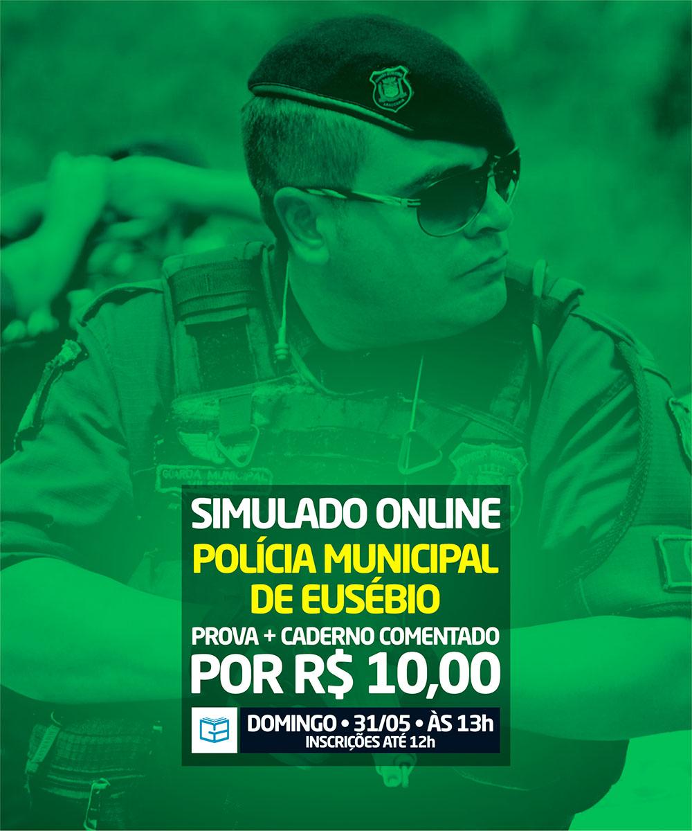 8° SIMULADO ONLINE POLÍCIA MUNICIPAL DE EUSÉBIO - EM PDF
