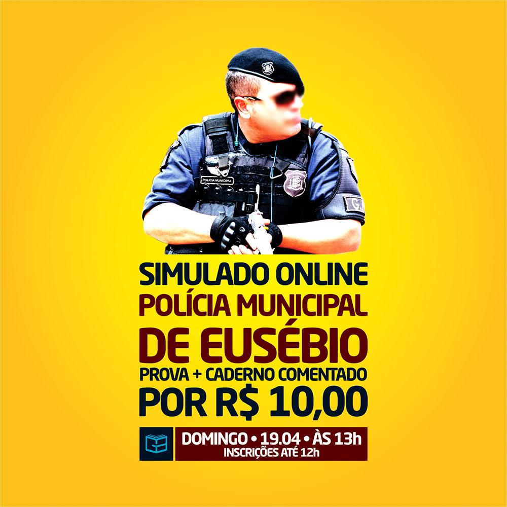 4° SIMULADO ONLINE POLÍCIA MUNICIPAL DE EUSÉBIO - EM PDF