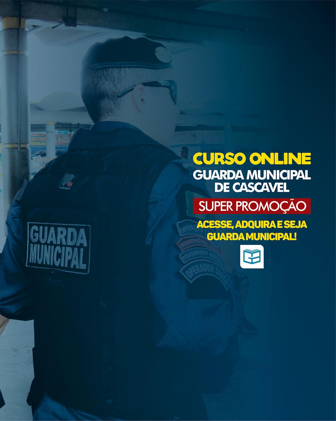 CURSO COMPLETO PARA GUARDA MUNICIPAL DE CASCAVEL