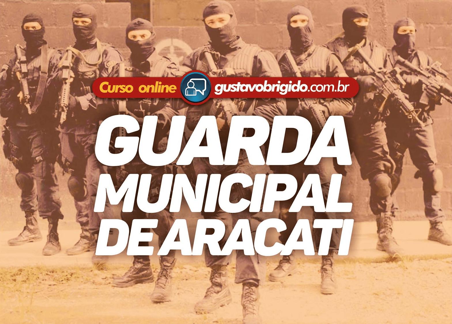 CURSO REGULAR GUARDA MUNICIPAL DE ARACATI - CE