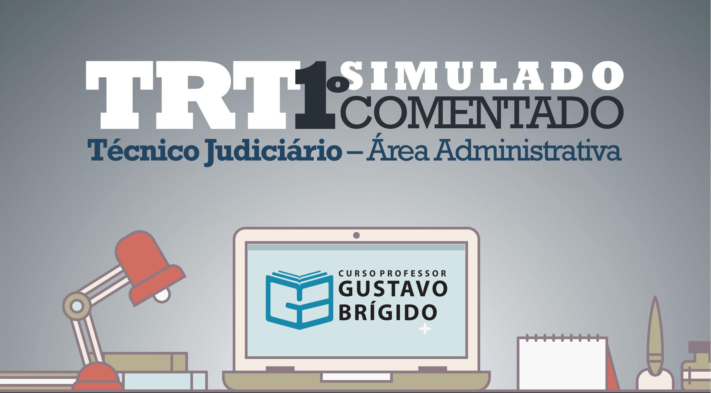 1° SIMULADO TRT - Técnico Judiciário (Área Administrativa) - EM PDF
