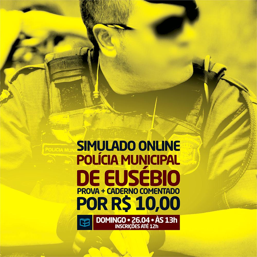 5° SIMULADO ONLINE POLÍCIA MUNICIPAL DE EUSÉBIO - EM PDF