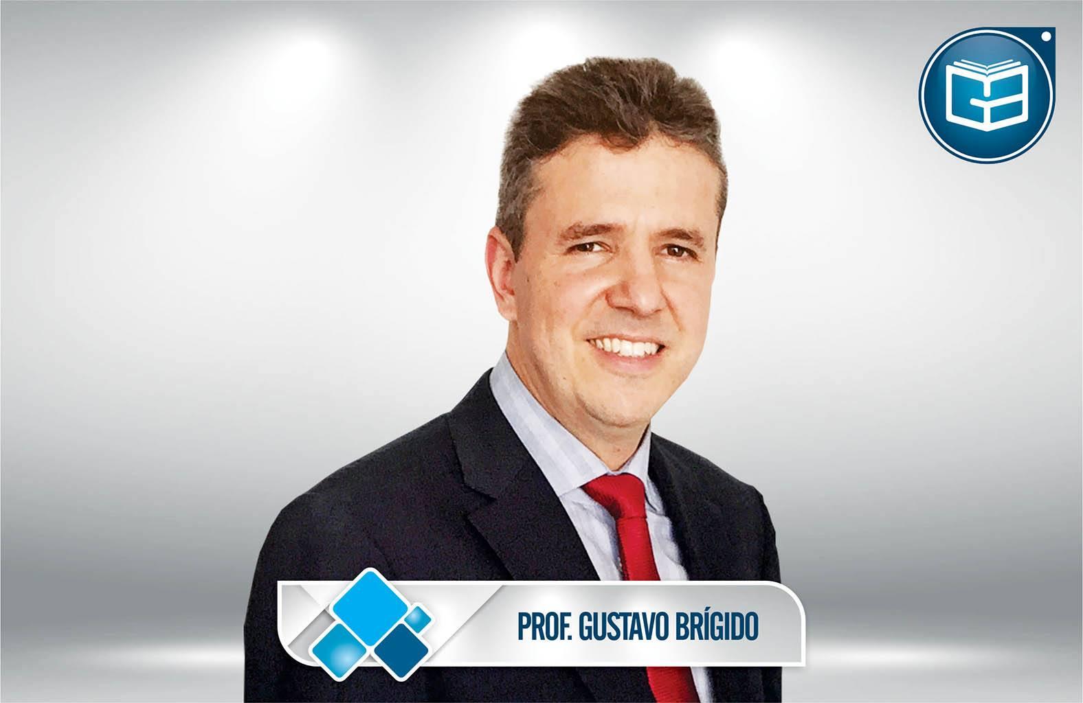 Direito Administrativo - Professor Gustavo Brígido