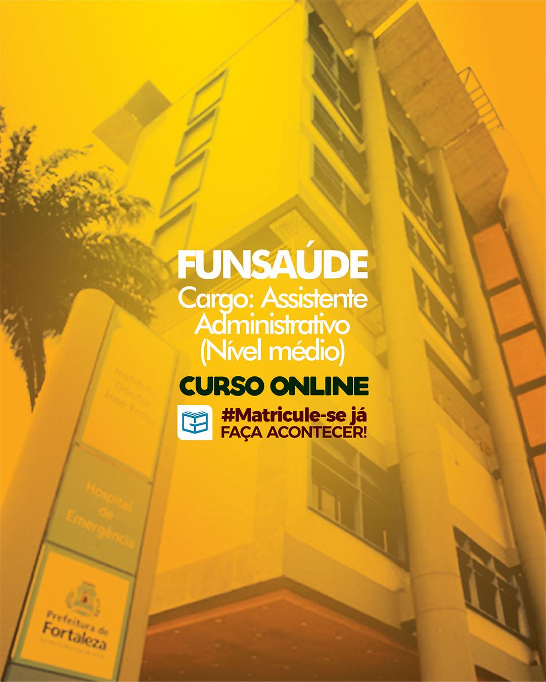 CURSO FUNSAÚDE - CARGO: ASSISTENTE ADMINISTRATIVO