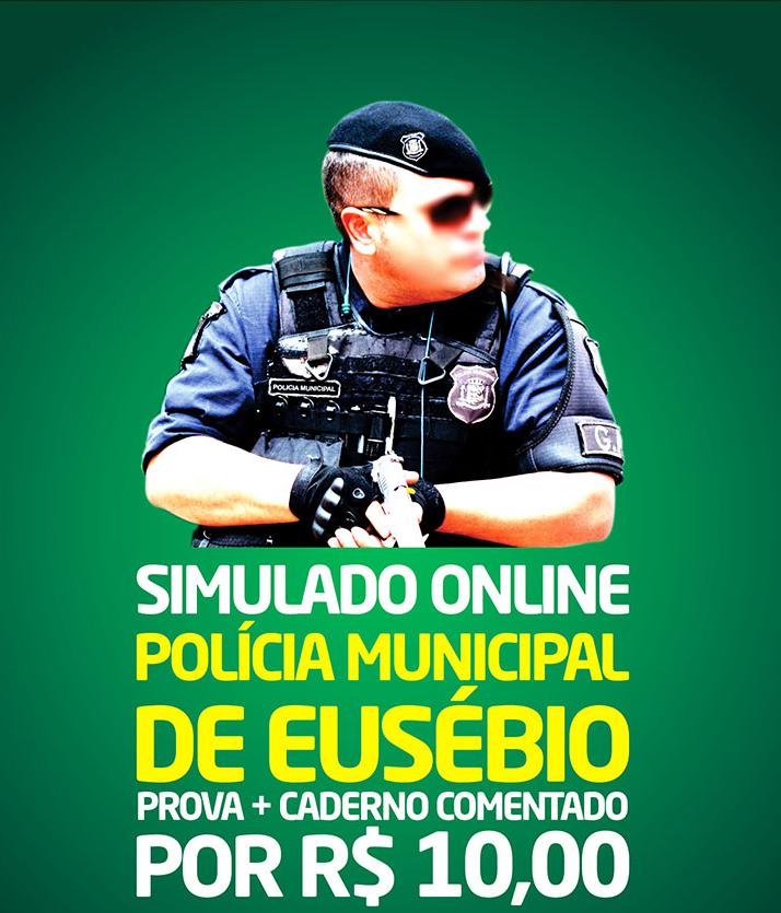 2° SIMULADO ONLINE POLÍCIA MUNICIPAL DE EUSÉBIO - EM PDF