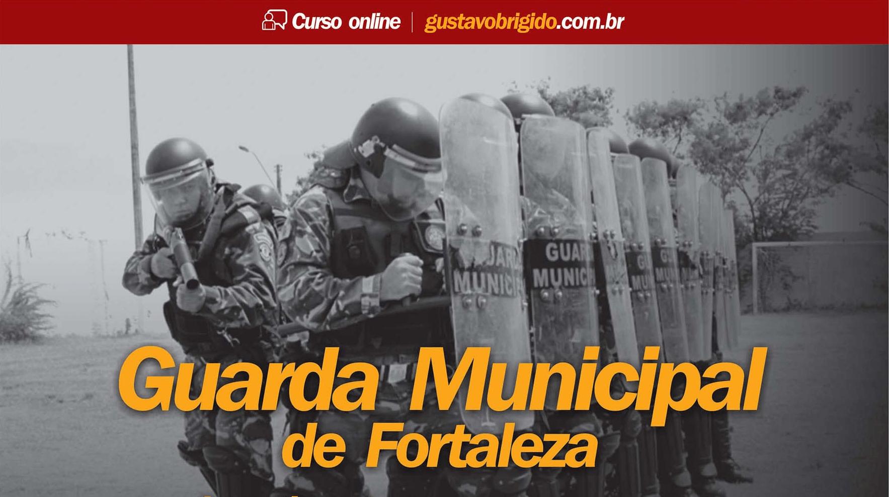 GMF - CURSO COMPLETO PARA A GUARDA MUNICIPAL DE FORTALEZA