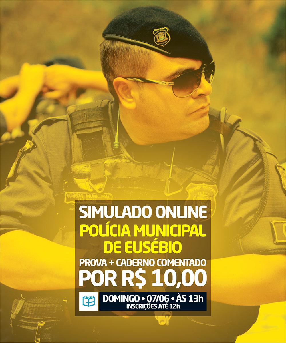 9° SIMULADO ONLINE POLÍCIA MUNICIPAL DE EUSÉBIO - EM PDF