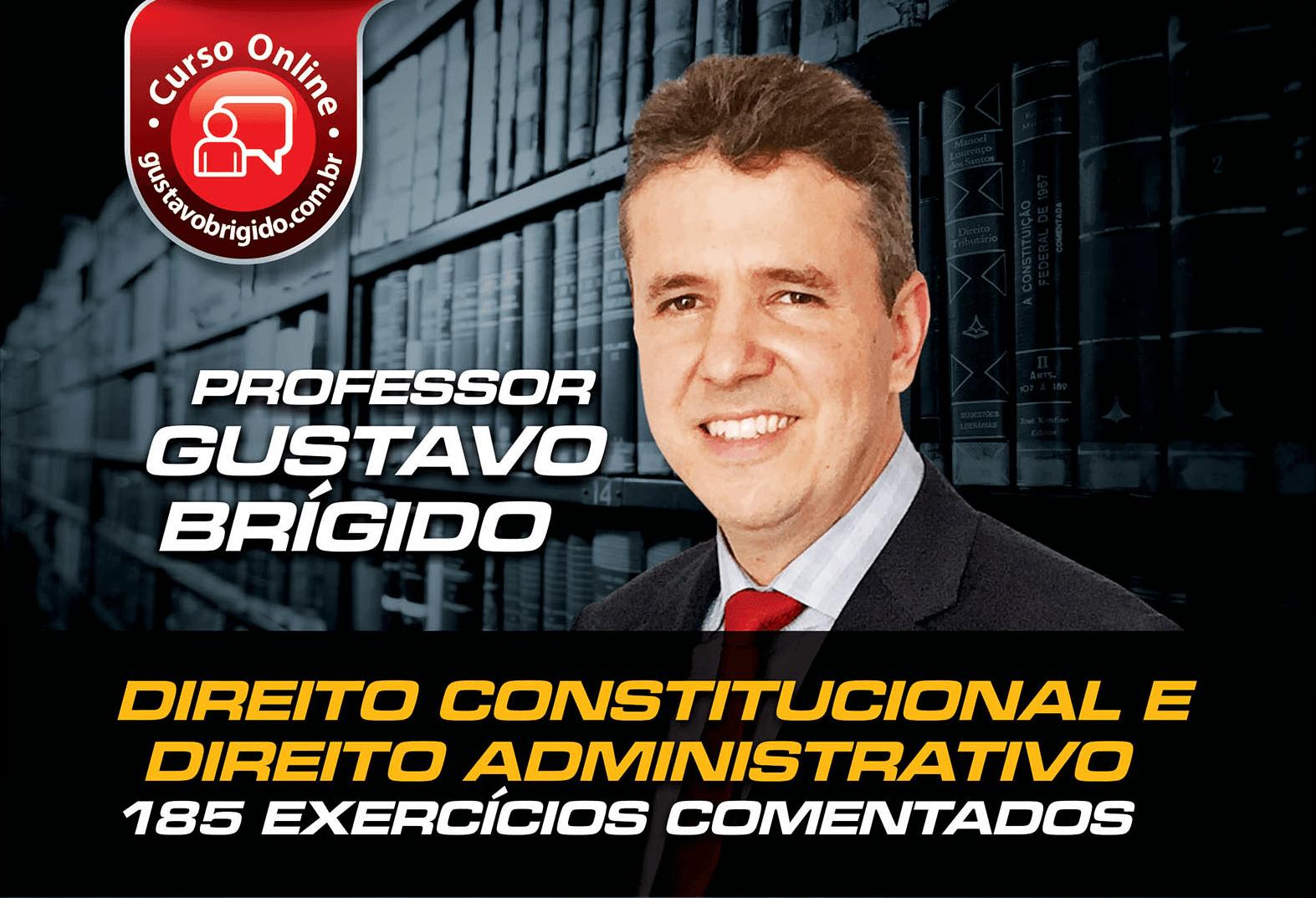 Curso de Exercícios - Professor Gustavo Brígido
