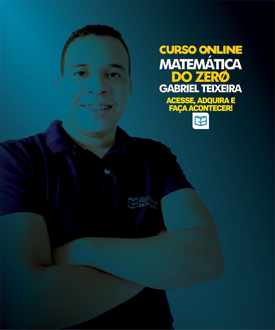 Matemática do Zero - Professor Gabriel Teixeira