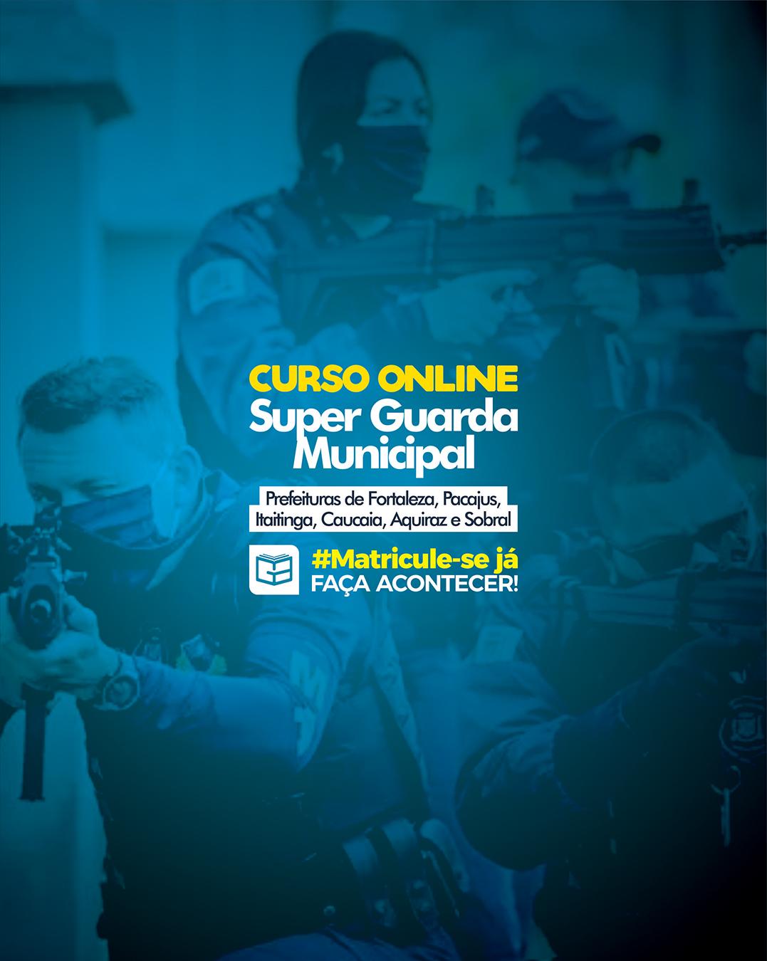 CURSO SUPER GUARDA MUNICIPAL