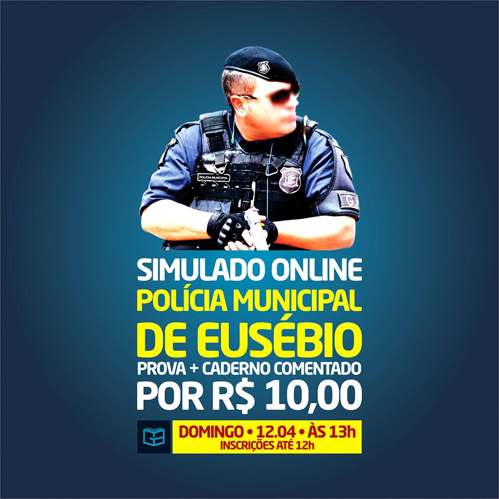 3° SIMULADO ONLINE POLÍCIA MUNICIPAL DE EUSÉBIO - EM PDF