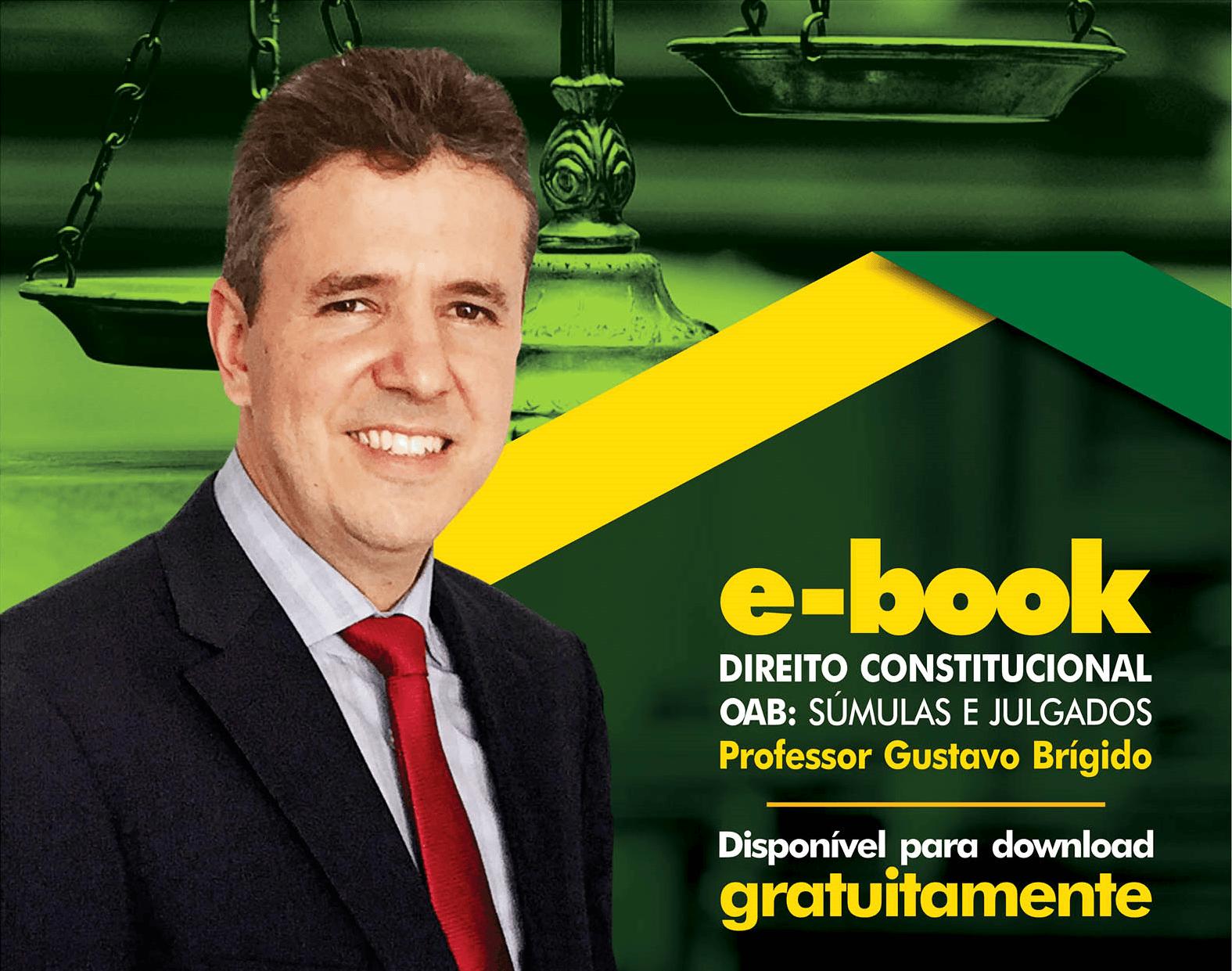 E-Book - DIREITO CONSTITUCIONAL OAB - Professor Gustavo Brígido