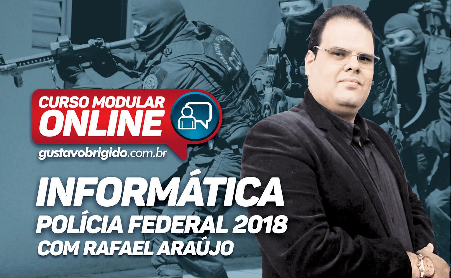 Informática - Polícia Federal 2018 - Professor Rafael Araújo
