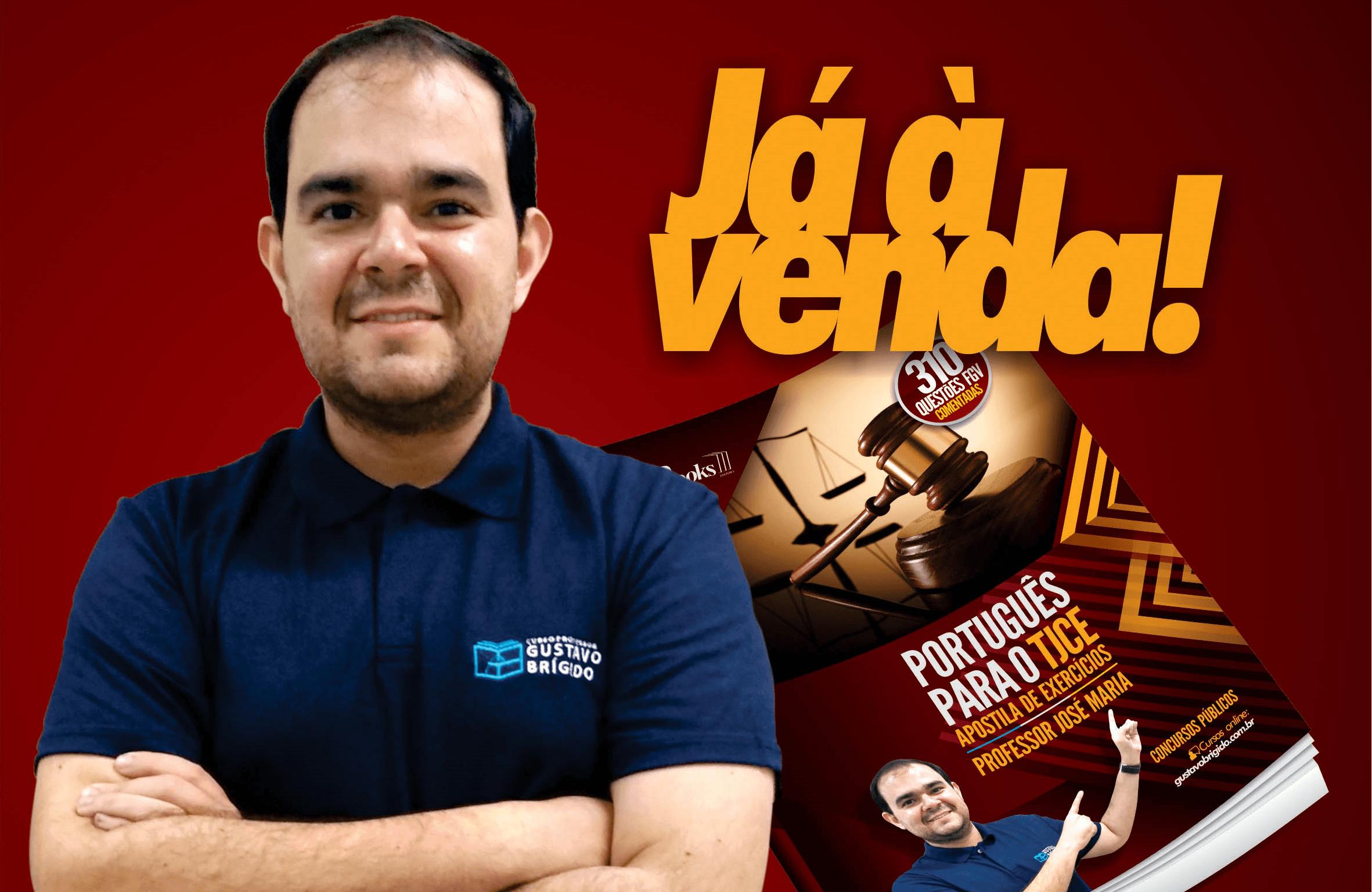 Apostila Preparatória de Exercícios TJ·CE - Professor José Maria