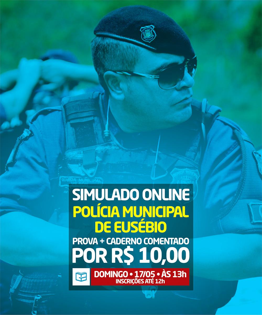 6° SIMULADO ONLINE POLÍCIA MUNICIPAL DE EUSÉBIO - EM PDF