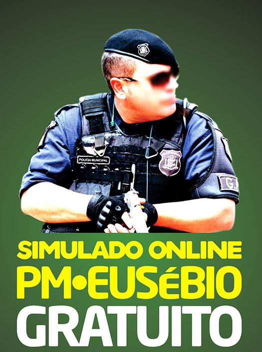 1° SIMULADO ONLINE POLÍCIA MUNICIPAL DE EUSÉBIO - EM PDF