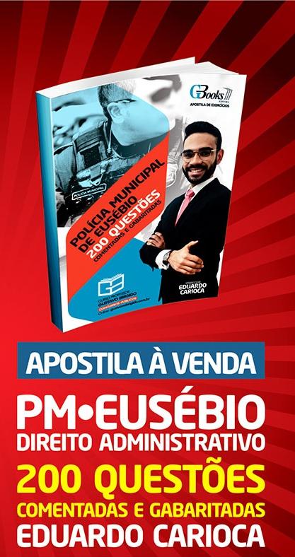 Apostila Polícia Municipal de Eusébio - Professor Eduardo Carioca