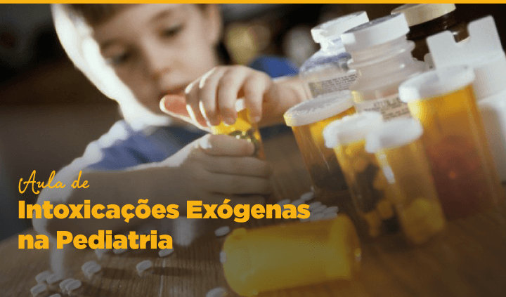 Intoxicações Exógenas na Pediatria