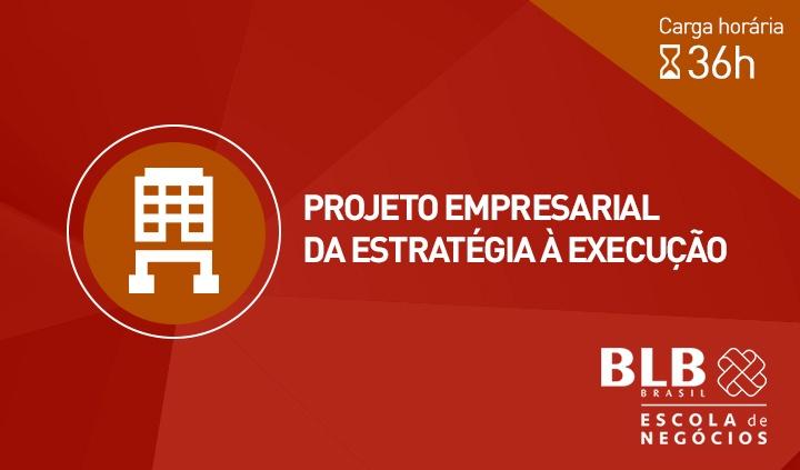 Projeto Empresarial – da Estratégia à Execução