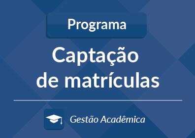 Introdução ao Programa Captação de Matrículas